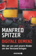 Digital Dementia, Manfred Spitzer